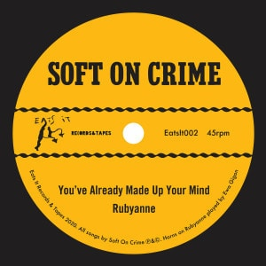 'You've Already Made Up Your Mind / Rubyanne / Little 8 Track' by Soft on Crime