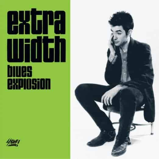 'Extra Width' by Jon Spencer Blues Explosion