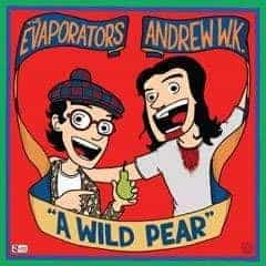 A Wild Pear by The Evaporators/Andrew WK