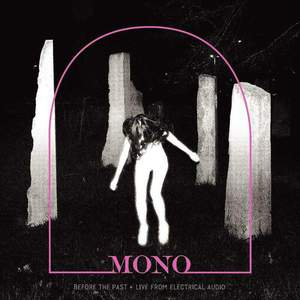 'Before The Past - Live From Electrical Audio' by MONO