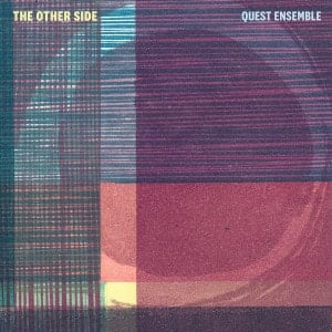 'The Other Side' by Quest Ensemble