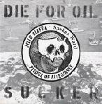 Die For Oil, Sucker by Jello Biafra