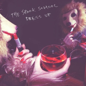 'Dress Up' by The Spook School