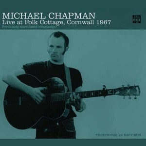 'Live At Folk Cottage, Cornwall 1967' by Michael Chapman