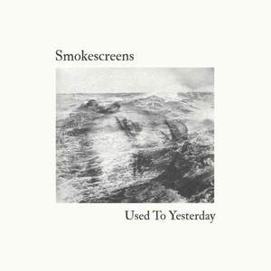 'Used To Yesterday' by Smokescreens