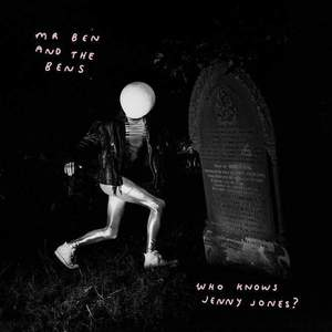 'Who Knows Jenny Jones' by Mr Ben & The Bens