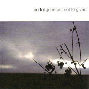 'Gone But Not Forgiven' by Portal