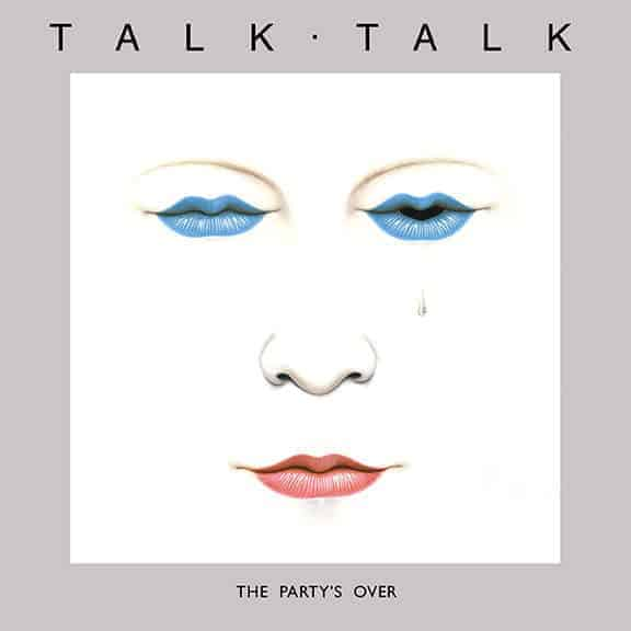 'The Party's Over' by Talk Talk