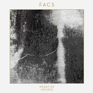 'Negative Houses' by FACS