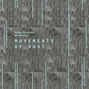 'Movements of Dust' by Rutger Zuydervelt and Bill Seaman