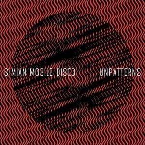 'Unpatterns' by Simian Mobile Disco