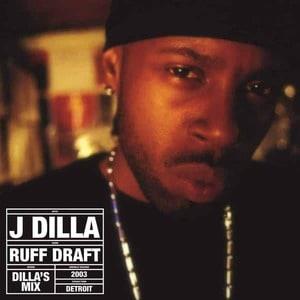 'Ruff Draft (Dilla's Mix)' by J Dilla