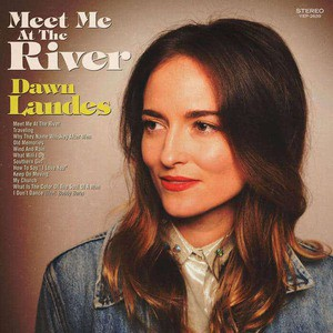 'Meet Me At The River' by Dawn Landes