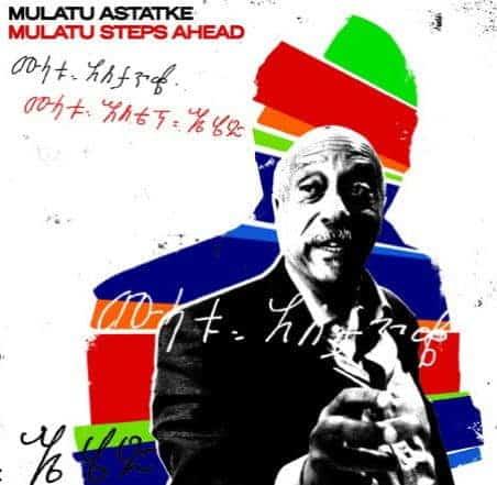 'Mulatu Steps Ahead' by Mulatu Astatke