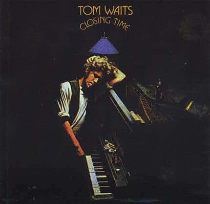 'Closing Time' by Tom Waits