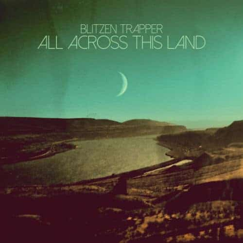 'All Across This Land' by Blitzen Trapper