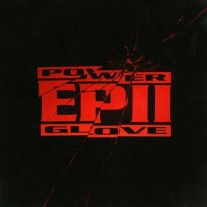 'EP II' by Power Glove