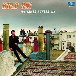 'Hold On!' by The James Hunter Six