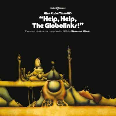 'Help, Help, The Globolinks!' by Suzanne Ciani