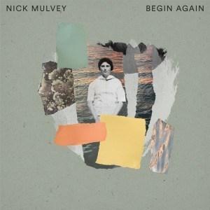 'Begin Again' by Nick Mulvey