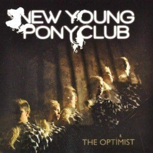 'The Optimist' by New Young Pony Club