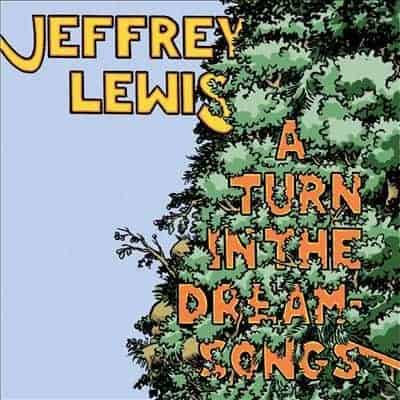 'A Turn In The Dream-Songs' by Jeffrey Lewis