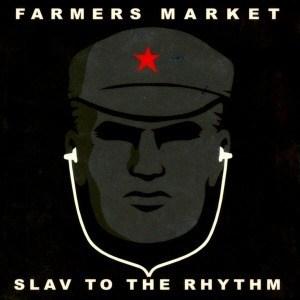 'Slav to the Rhythm' by Farmers Market