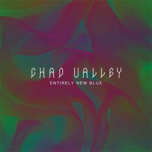 'Entirely New Blue' by Chad Valley