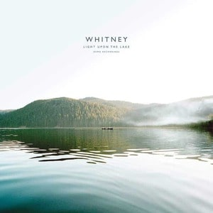 'Light Upon The Lake: Demo Recordings' by Whitney