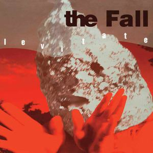 'Levitate' by The Fall