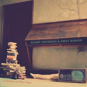 'A Window To Other Ways' by Marry Waterson & Emily Barker