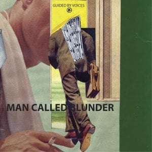 'Man Called Blunder / She wants To Know' by Guided By Voices