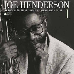 'The State Of The Tenor: Live At The Village Vanguard Vol.1' by Joe Henderson