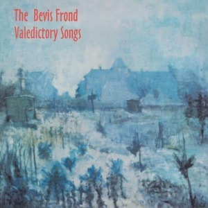 'Valedictory Songs' by The Bevis Frond
