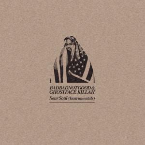 'Sour Soul (Instrumentals)' by BADBADNOTGOOD & Ghostface Killah