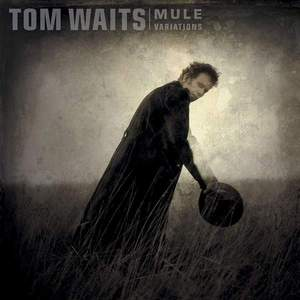 'Mule Variations' by Tom Waits