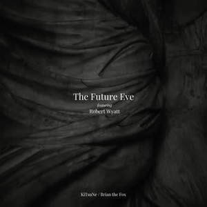 'KiTsuNe / Brian the Fox' by The Future Eve featuring Robert Wyatt