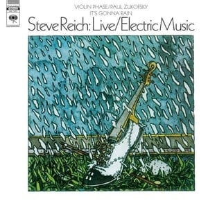 'Live / Electric Music' by Steve Reich