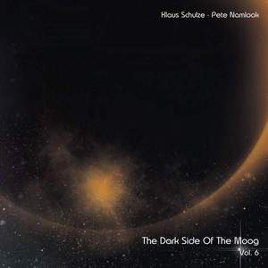 'The Dark Side Of The Moog Vol. 6 (The Final DAT)' by Klaus Schulze & Pete Namlook