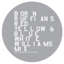 I Need A Life ( Four Tet Mix)/ / red Yellow Blue ( White Williams Mix) by Born Ruffians