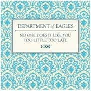 No One Does It Like You by Department of Eagles