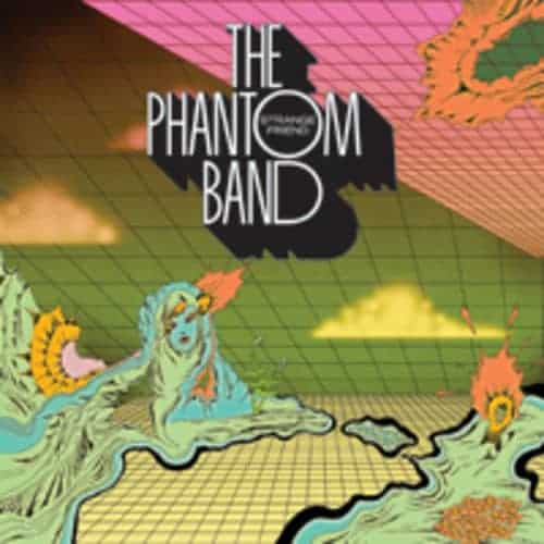 'Strange Friend' by The Phantom Band