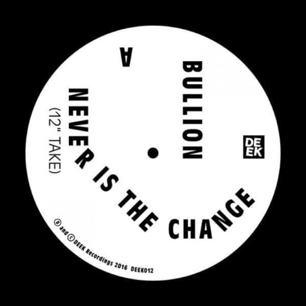' Never Is The Change' by Bullion