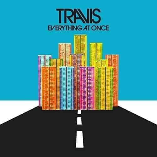 'Everything At Once' by Travis
