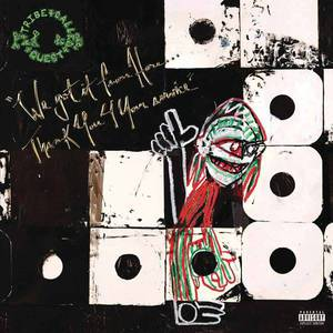 'We Got It From Here... Thank You 4 Your Service' by A Tribe Called Quest
