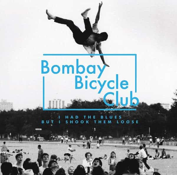 'I Had The Blues But I Shook Them Loose' by Bombay Bicycle Club