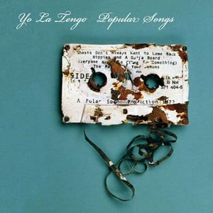 'Popular Songs' by Yo La Tengo
