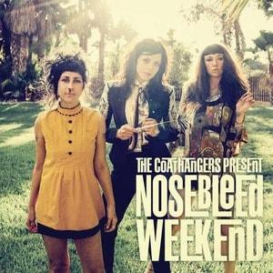 'Nosebleed Weekend' by The Coathangers