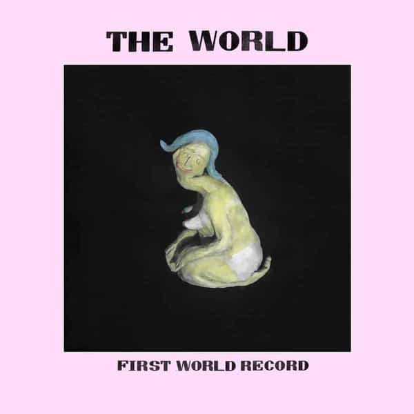 'First World Record' by The World