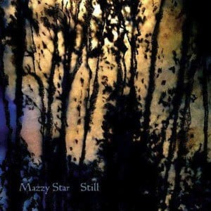 'Still' by Mazzy Star